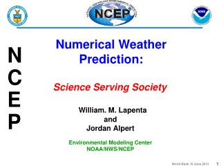 William. M.  Lapenta and  Jordan Alpert Environmental Modeling Center NOAA/NWS/NCEP
