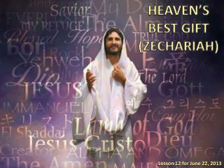 HEAVEN�S BEST GIFT (ZECHARIAH)