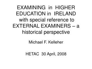Michael F. Kelleher HETAC  30 April, 2008