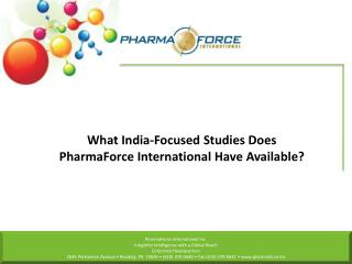 What India-Focused Studies Does PharmaForce International