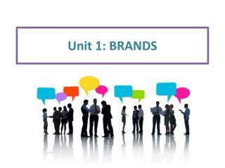 Unit 1: BRANDS