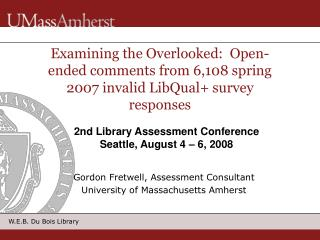 Gordon Fretwell, Assessment Consultant University of Massachusetts Amherst