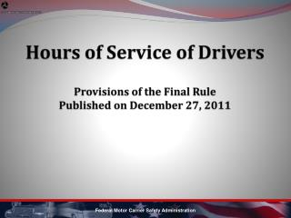 Hours of Service of Drivers Provisions of the Final Rule  Published on December 27, 2011