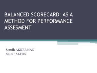 BALANCED SCORECARD: AS A METHOD FOR PERFORMANCE ASSESMENT