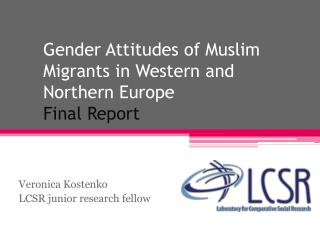 Gender Attitudes of Muslim Migrants in Western and Northern Europe Final Report
