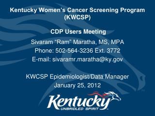 Kentucky Women's Cancer Screening Program (KWCSP)   CDP Users Meeting