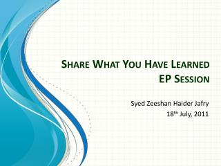 Share What You Have Learned EP Session