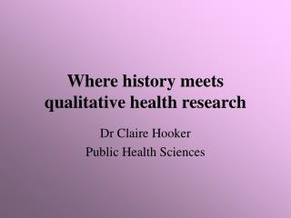 Where history meets qualitative health research