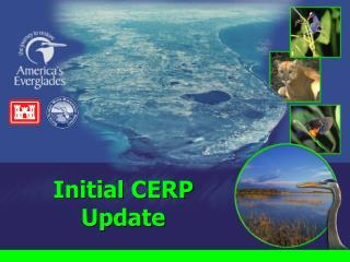 Initial CERP Update