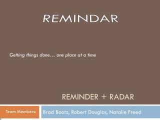 Reminder + Radar