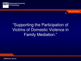 """"""" Supporting  the Participation of Victims of Domestic Violence  in  Family Mediation."""""""
