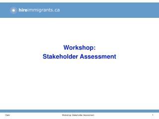 Workshop: Stakeholder Assessment