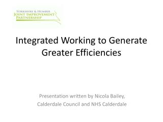 Integrated Working to Generate Greater Efficiencies