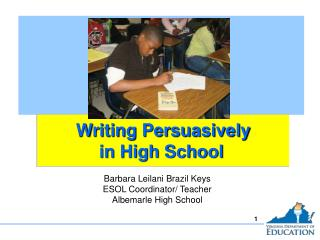 Writing Persuasively in High School