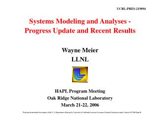 Systems Modeling and Analyses - Progress Update and Recent Results