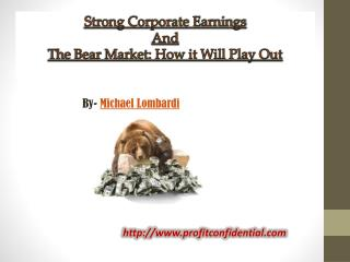 Strong Corporate Earnings and the Bear Market: How it Will Play Out