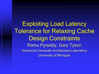 Exploiting Load Latency Tolerance for Relaxing Cache Design Constraints
