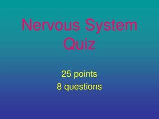 Nervous System Quiz