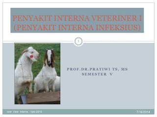 PENYAKIT INTERNA VETERINER I (PENYAKIT INTERNA INFEKSIUS)