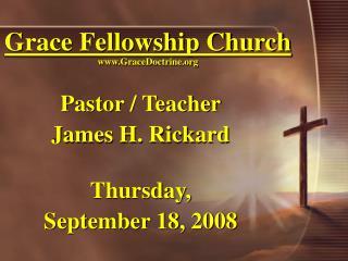 Grace Fellowship Church www.GraceDoctrine.org