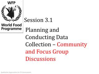 Planning and Conducting Data Collection –  Community and Focus Group Discussions