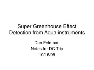 Super Greenhouse Effect Detection from Aqua instruments