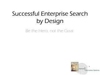 Successful Enterprise Search by Design