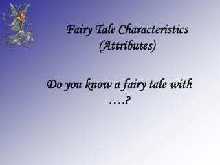 Fairy Tale Characteristics Attributes