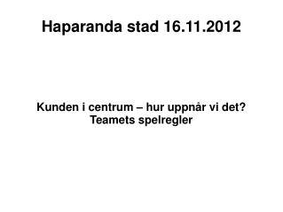 Haparanda stad 16.11.2012