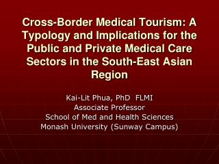 Cross-Border Medical Tourism: A Typology and Implications for the Public and Private Medical Care Sectors in the South-E
