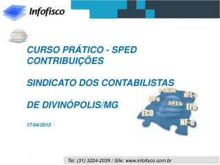 CURSO PRÁTICO - SPED CONTRIBUIÇÕES SINDICATO DOS CONTABILISTAS DE DIVINÓPOLIS/MG 17/04/2012
