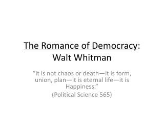 The Romance of Democracy : Walt Whitman