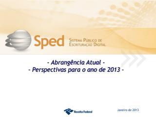 - Abrangência Atual - - Perspectivas para o ano de 2013 -