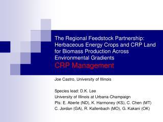 Joe Castro, University of Illinois Species lead: D.K. Lee