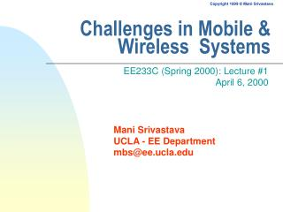 Challenges in Mobile  Wireless  Systems