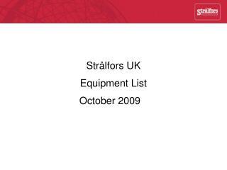Strålfors UK Equipment List October 2009