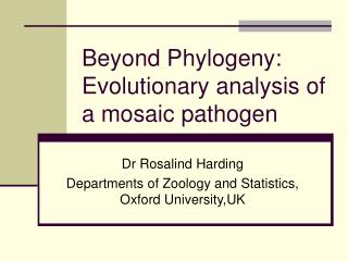Beyond Phylogeny: Evolutionary analysis of a mosaic pathogen