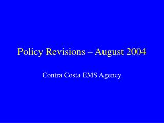 Policy Revisions   August 2004