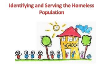 Identifying and Serving the Homeless Population