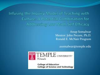 Anup Somalwar  Mentor: John  Pecore , Ph.D. Ronald E. McNair Program   asomalwar@temple.edu