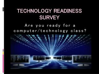 Technology Readiness Survey