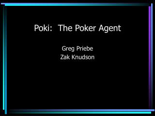 Poki:  The Poker Agent