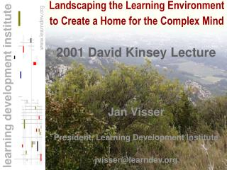 Landscaping the Learning Environment to Create a Home for the Complex Mind