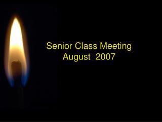 Senior Class Meeting August  2007