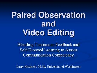 Paired Observation and  Video Editing
