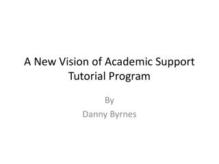 A New Vision of Academic Support Tutorial Program