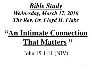 Bible Study Wednesday, March 17, 2010 The Rev. Dr. Floyd H. Flake