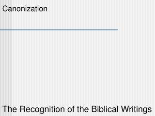 The Recognition of the Biblical Writings