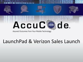 LaunchPad  & Verizon Sales Launch
