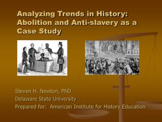Analyzing Trends in History: Abolition and Anti-slavery as a Case Study